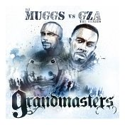 DJ Muggs vs GZA The Genius - Grandmasters
