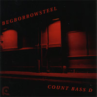 Count Bass D - BEGBORROWSTEAL