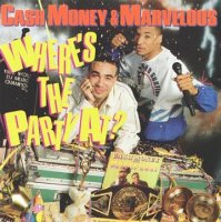 Cash Money & Marvelous - Where The Party At?